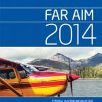 FAR/AIM 2014: Federal Aviation Regulations/Aeronautical Information Manual (FAR/AIM series)