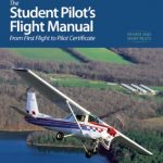 The Student Pilot's Flight Manual: From First Flight to Private Certificate (The Flight Manuals Series)